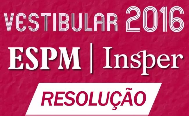 Resolução ESPM e Insper 2016